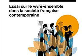 Une Fraternité à construire, essai sur le vivre ensemble dans la société contemporaine française